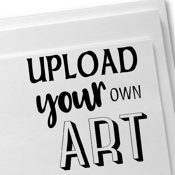 Upload Your Art Self-Inking Rubber Stamp Imprint Example