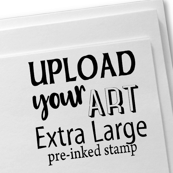 Upload Your Art Extra Large Pre-Inked Stamp Imprint Example