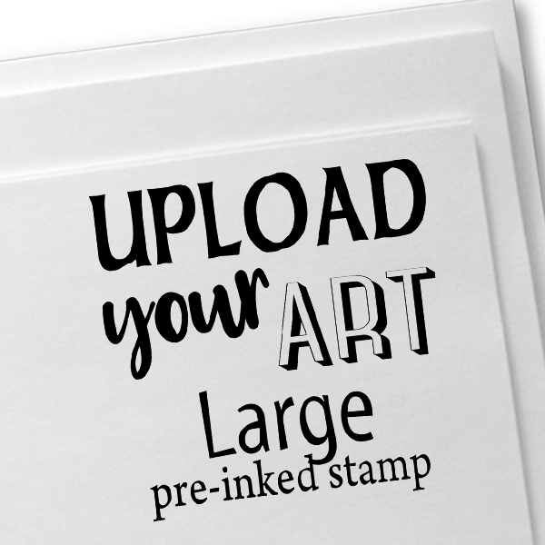 Upload Your Art Large Pre-Inked Stamp Imprint Example