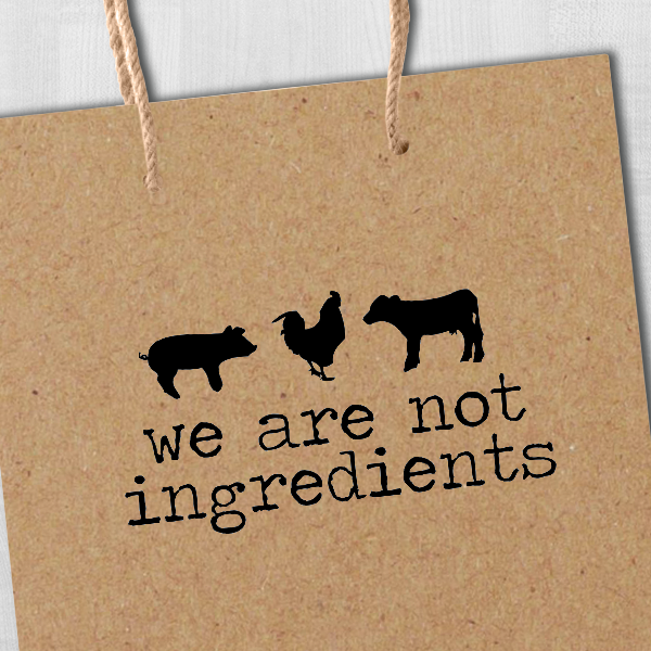 We Are Not Ingredients Rubber Stamp Imprint Example