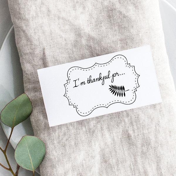 I'm thankful for... Craft Stamp Imprint Example