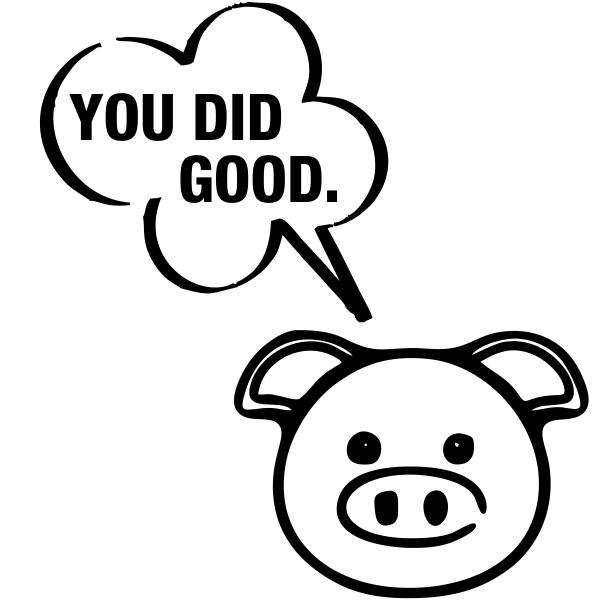 You Did Good Pig Teacher Stamp