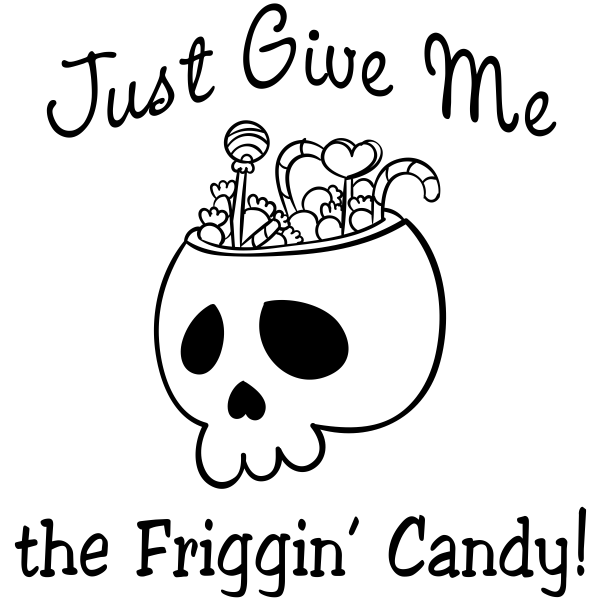 Just Give Me the Friggin' Candy Craft Stamp