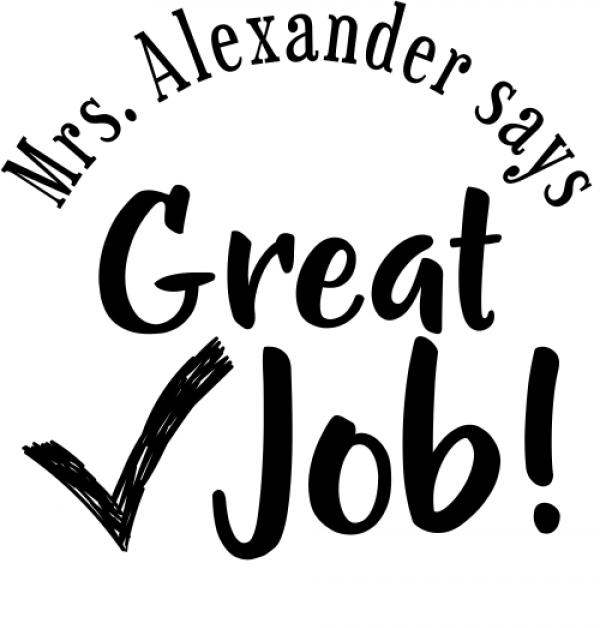 Teacher Says Great Job Rubber Stamp