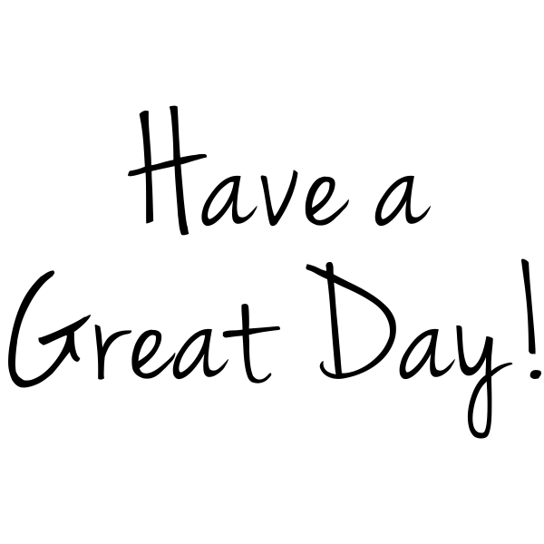 Have a Great Day! Rubber Stamp